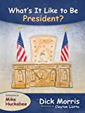 What's It Like to Be President (0615826199) by Dick Morris