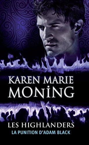 Karen Marie Moning - Les Highlanders - 6 : La punition d'Adam Black