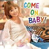 COME ON BABY!-GO☆TO(フットボールアワー後藤)