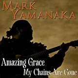 Amazing Grace / My Chains Are Gone (iTunes)