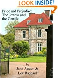 Pride and Prejudice: The Jewess and the Gentile (Mash-up)