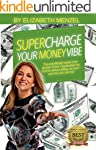 Supercharge Your Money Vibe!: The sci...