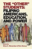 "The ""Other"" Students: Filipino Americans, Education, and Power"