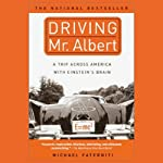 Driving Mr. Albert: A Trip Across America With Einstein's Brain | Michael Paterniti