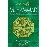 Muhammad: His Life Based on the Earliest Sources ~ Martin Lings