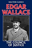 The Council of Justice by Edgar Wallace (Unexpurgated Edition) (Halcyon Classics) zum besten Preis