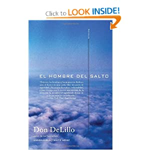 El hombre del salto: Novela (Spanish Edition) Don Delillo