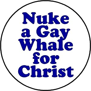 from Rowen nuke gay whales for jesus