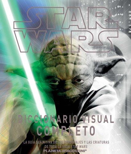 Star Wars. Diccionario Visual Completo (Guías Ilustradas Star Wars)