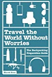 Travel the World Without Worries