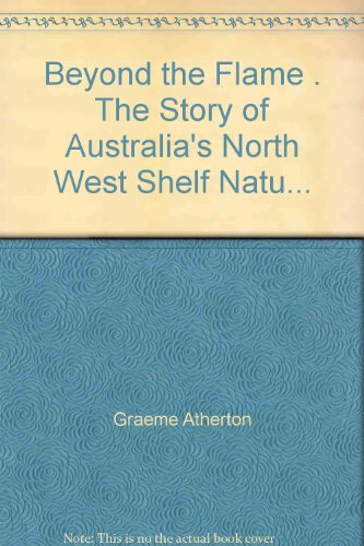 beyond-the-flame-the-story-of-australias-north-west-shelf-natu