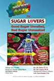 img - for Good News for Sugar Lovers: Good Sugar Unveiled, Bad Sugar Unmasked book / textbook / text book