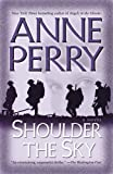 Shoulder the Sky: A Novel (World War One Novels) (0345456556) by Perry, Anne