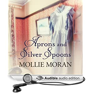 Aprons and Silver Spoons: The Heartwarming Memoirs of a 1930s Kitchen Maid (Unabridged)