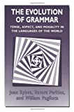 img - for The Evolution of Grammar: Tense, Aspect, and Modality in the Languages of the World book / textbook / text book