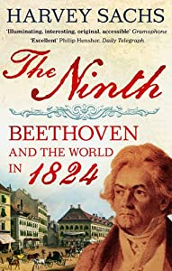 The Ninth Beethoven And The World In 1824 by Faber and Faber