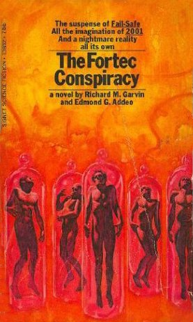 The FORTEC Conspiracy, Richard M. Garvin, Edmond G. Addeo
