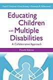 img - for Educating Children with Multiple Disabilities: A Collaborative Approach, Fourth Edition book / textbook / text book