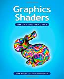 Graphics Shaders: Theory and Practice (1568813341) by Bailey, Mike