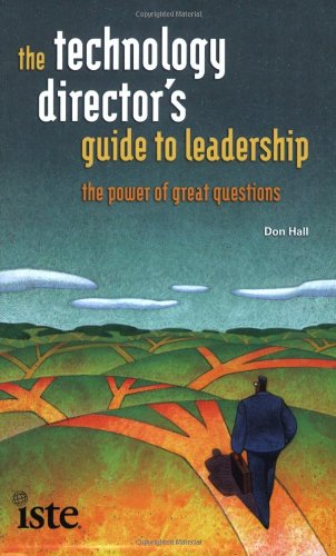 The Technology Director's Guide to Leadership: The Power...