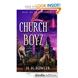 Free Kindle Book: Church Boyz' Series - Book 1 (Rod of the Wicked), by H.H. Fowler, Anita Bunkley. Publisher: H.H.Fowler (April 6, 2012)