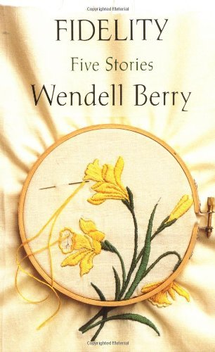 By Wendell Berry - Fidelity: Five Stories (Reprint) (8/29/93) PDF