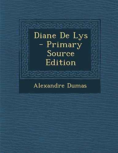 Diane de Lys - Primary Source Edition