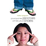 Pourquoi les Japonais ont les yeux bridspar Keiko Ichiguchi