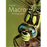 Digital Macro Photography ~ Ross Hoddinott