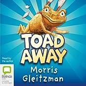 Toad Away | [Morris Gleitzman]