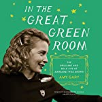 In the Great Green Room: The Brilliant and Bold Life of Margaret Wise Brown | Amy Gary