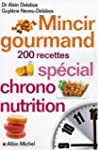 Mincir gourmand : Sp�cial chrono-nutr...