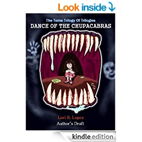Dance Of The Chupacabras (The Tome Trilogy Of Trilogies Book 1)