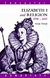 Elizabeth I and Religion 1558-1603 (Lancaster Pamphlets)