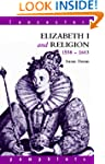 Elizabeth I and Religion 1558-1603 (L...