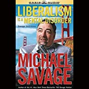 Liberalism is a Mental Disorder: Savage Solutions | [Michael Savage]