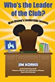 img - for Who's the Leader of the Club?: Walt Disney's Leadership Lessons book / textbook / text book