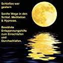 Sanfte Wege in den Schlaf - Meditation & Hypnose, bewährte Entspannungshilfe zum Einschlafen und Durchschlafen Hörbuch von Patrick Lynen Gesprochen von: Patrick Lynen, Markus Kästle