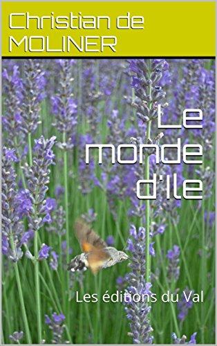 le-monde-dile-les-editions-du-val-french-edition