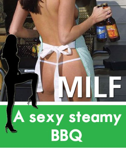 A Sexy Steamy BBQ (MILF Diaries )