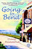 Going to Bend: A Novel
