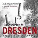 Dresden: Tuesday 13 February 1945 Audiobook by Frederick Taylor Narrated by Sean Barrett