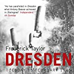 Dresden: Tuesday 13 February 1945 | Frederick Taylor