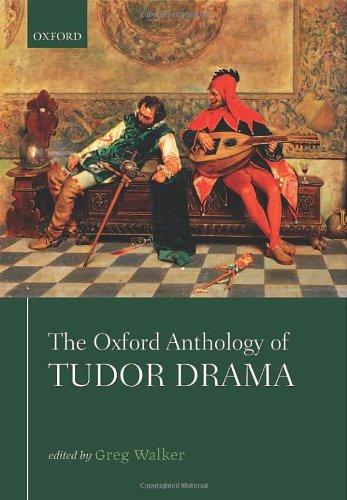 The Oxford Anthology of Tudor Drama PDF