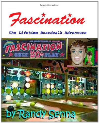 Fascination: The Lifetime Boardwalk Adventure: Randy Senna: 9781453832066: Amazon.com: Books