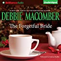 The Forgetful Bride (       UNABRIDGED) by Debbie Macomber Narrated by Cristina Panfilio