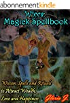 Wicca:  Magick Spellbook: Wiccan Spel...