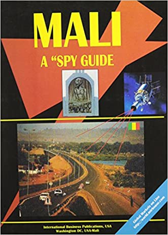 Mali: A Spy Guide (World Business and Investment Opportunities Library) written by Ibp Usa