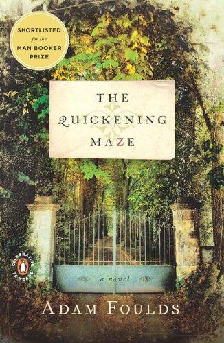 The Quickening Maze: A Novel, Adam Foulds