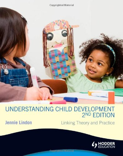 Understanding Child Development: Linking Theory And Practice